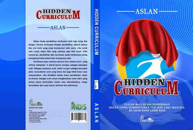 Hidden Curriculum – Tujuan Bagi Dunia Pendidikan Dalam Upaya Pembentukan Tingkah Laku Manusia ke Arah yang Lebih Baik
